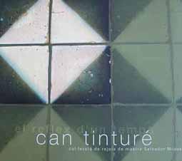 El reflex d'un temps. Can Tinturé. Col·lecció de rajola de mostra Salvador Miquel