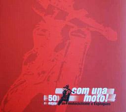 Com una moto! 50 anys de motociclisme a Esplugues